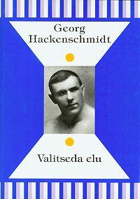 Georg Hackenschmidt -Valitseda elu