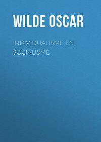 Oscar Wilde -Individualisme en socialisme