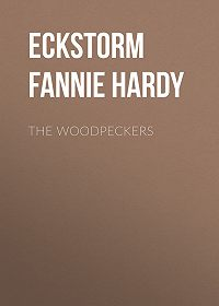 Fannie Eckstorm -The Woodpeckers