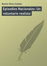 Benito Pérez -Episodios Nacionales: Un voluntario realista