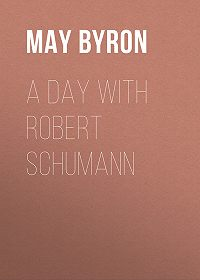May Byron -A Day with Robert Schumann
