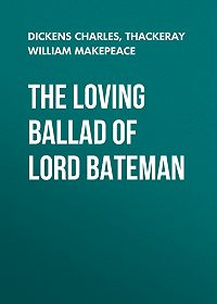 Charles Dickens -The Loving Ballad of Lord Bateman