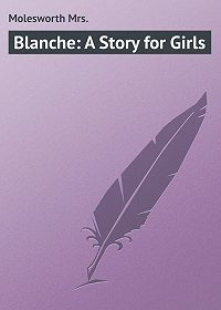 Mrs. Molesworth -Blanche: A Story for Girls