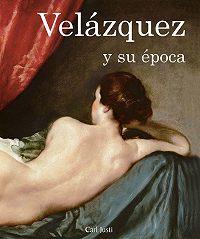 Carl Justi -Velázquez y su época