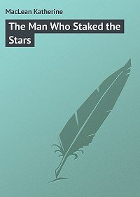 Katherine MacLean -The Man Who Staked the Stars
