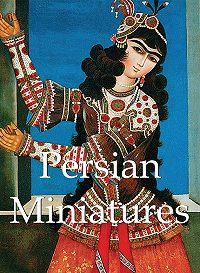 Vladimir Loukonine, Anatoli Ivanov - Persian Miniatures