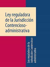 Espana -Ley reguladora de la Jurisdicción Contencioso-administrativa