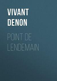 Vivant Denon -Point de lendemain