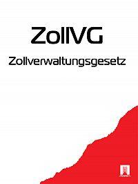 Deutschland -Zollverwaltungsgesetz – ZollVG