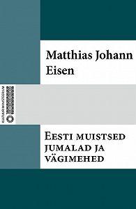 Matthias Johann -Eesti muistsed jumalad ja vägimehed
