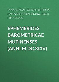 Bernardino Ramazzini -Ephemerides Barometricae Mutinenses (anni M.DC.XCIV)