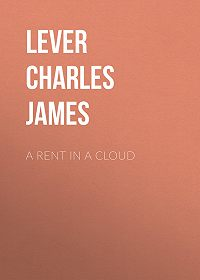 Charles Lever -A Rent In A Cloud