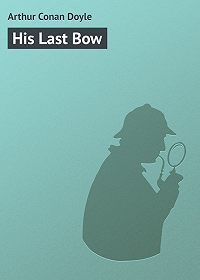 Arthur Conan Doyle -His Last Bow