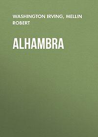 Washington Irving -Alhambra