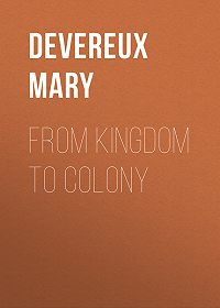Mary Devereux -From Kingdom to Colony