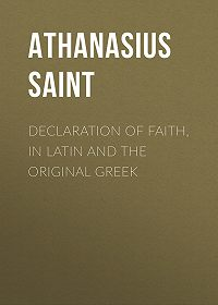 Athanasius Saint -Declaration of Faith, in Latin and the Original Greek