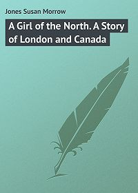 Susan Jones -A Girl of the North. A Story of London and Canada