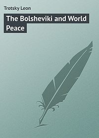 Leon Trotsky -The Bolsheviki and World Peace