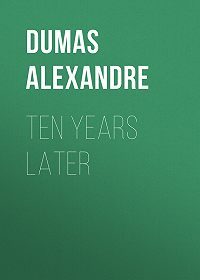 Alexandre Dumas -Ten Years Later