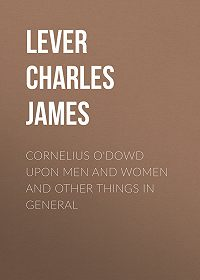 Charles Lever -Cornelius O'Dowd Upon Men And Women And Other Things In General
