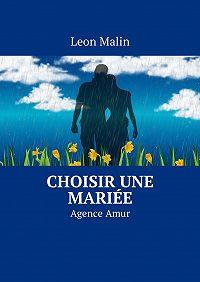 Leon Malin -Choisir une mariée. AgenceAmur