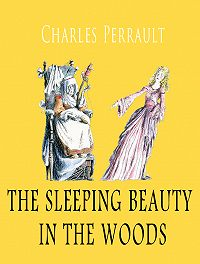 Perrault Charles -The sleeping beauty in the woods