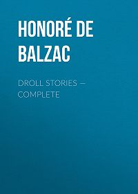 Honoré de -Droll Stories – Complete