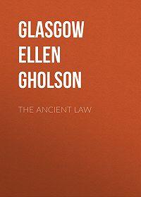 Ellen Glasgow -The Ancient Law