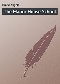 Angela Brazil -The Manor House School