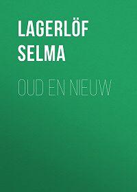 Selma Lagerlöf -Oud en nieuw