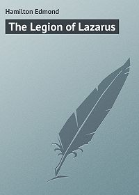 Edmond Hamilton -The Legion of Lazarus