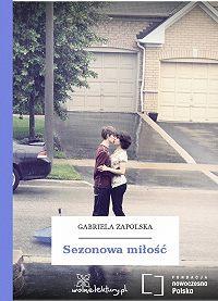 Gabriela Zapolska -Sezonowa miłość