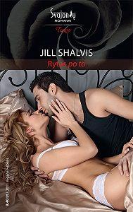 Jill Shalvis -Rytas po to