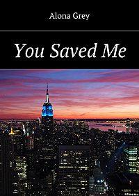 Alona Grey -You SavedMe