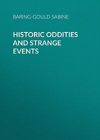 Baring-Gould Sabine -Historic Oddities and Strange Events