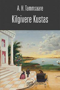 Anton Tammsaare -Kilgivere Kustas