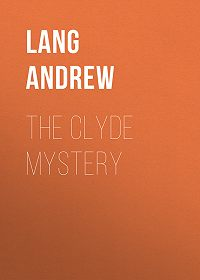 Andrew Lang -The Clyde Mystery