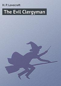 H. Lovecraft -The Evil Clergyman