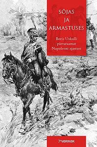 Jürgen-Detlev von Uexküll -Sõjas ja armastuses. Boris Uxkulli päevaraamat Napoleoni ajastust
