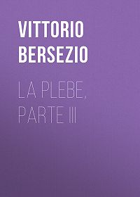 Vittorio Bersezio -La plebe, parte III