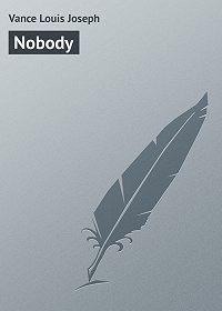 Louis Vance -Nobody