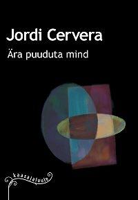 Jordi Cervera -Ära puuduta mind