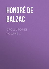 Honoré de -Droll Stories – Volume 1
