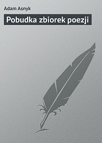 Adam Asnyk - Pobudka zbiorek poezji