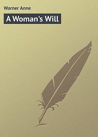 Anne Warner -A Woman's Will