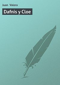 Juan Valera -Dafnis y Cloe