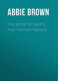 Abbie Brown -The Book of Saints and Friendly Beasts