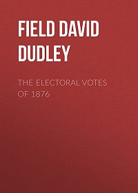 David Field -The Electoral Votes of 1876