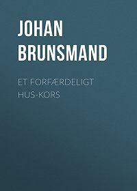 Johan Brunsmand -Et forfærdeligt Hus-Kors