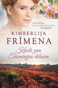 Kimberley Freeman -Kaisle zem Tasmānijas debesīm